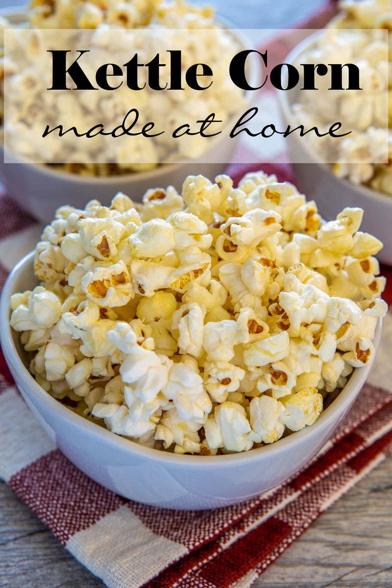 "Popped kettle corn in a bowl with banner ""kettle corn made at home"""